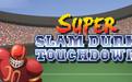 Super Slam Dunk Touchdown汉化版
