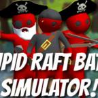 Stupid Raft Battle Simulator汉化硬盘版【抽风试玩】