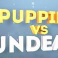 小狗大战亡灵Puppies vs Undead
