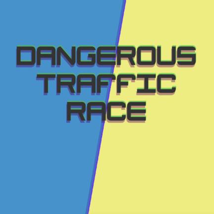 危险的交通赛车(Dangerous Traffic Race)